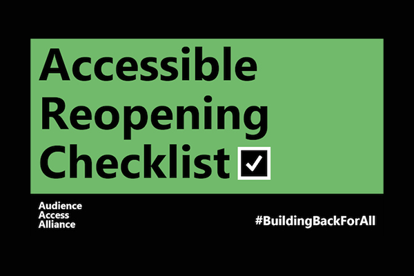 Accessible Reopening Checklist published by Audience Access Alliance